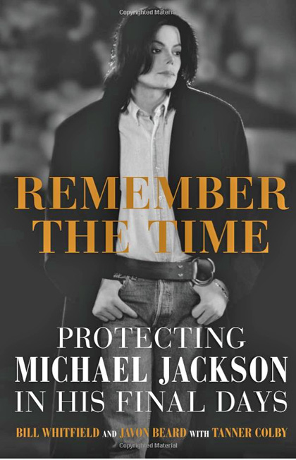 """Remember the Time: Protecting Michael Jackson in His Final Days"""