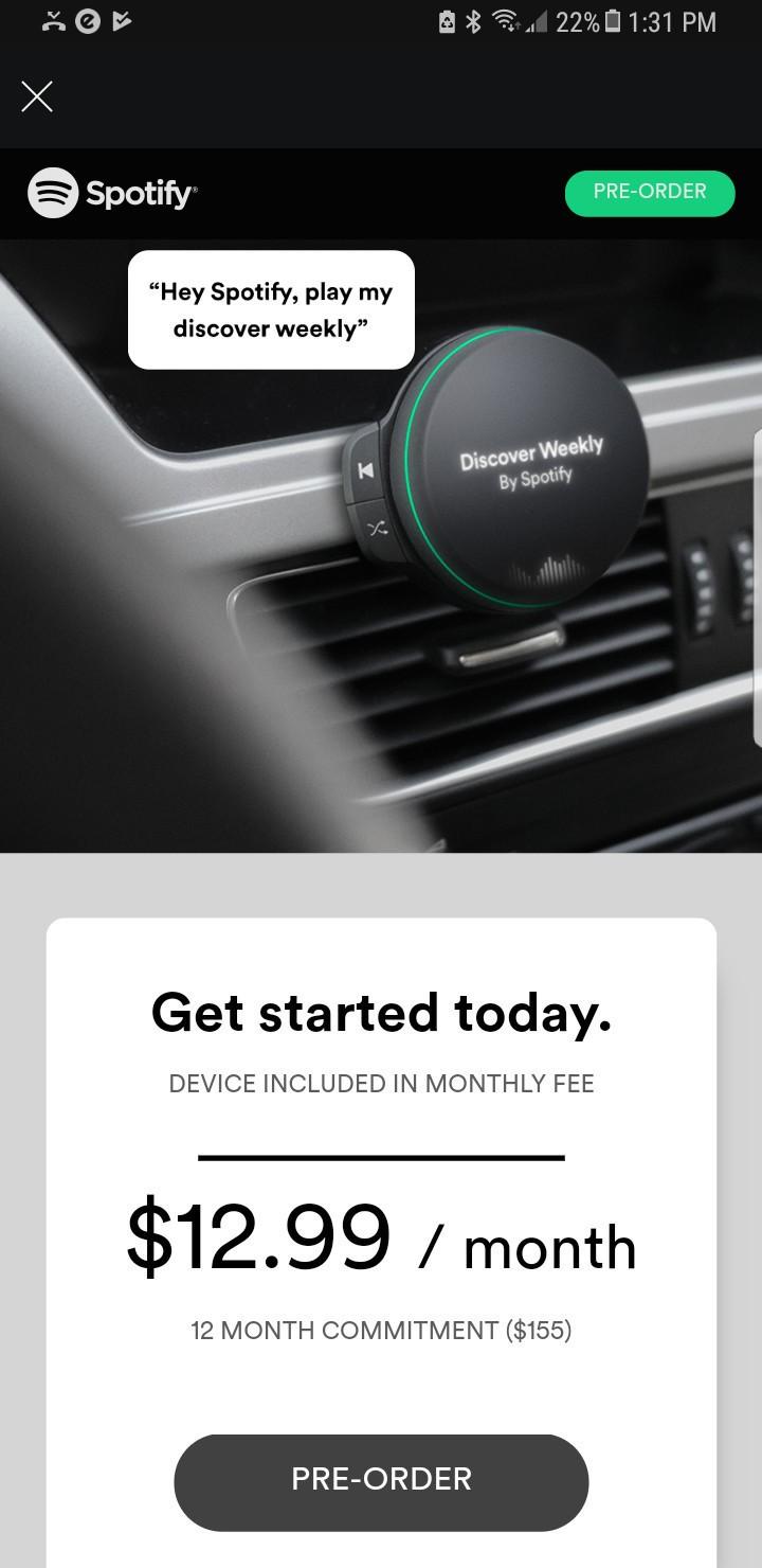 Spotifyn suunnittelemasta laitteesta nähtiin tällaisia mainoksia keväällä 2018. Laitetta ei kuitenkaan vielä ole julkaistu.
