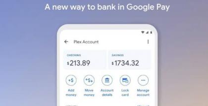 Google Payn osaksi tulevat, aluksi Yhdysvalloissa, Plex-pankkitilit, jotka Google toteuttaa yhdessä kumppanien kanssa.