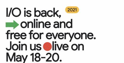 Google I/O järjestetään 18.-20. toukokuuta virtuaalisesti verkkotapahtumana.