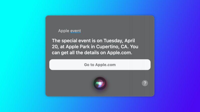 Siri kertoo seuraavan Apple-tilaisuuden olevan ohjelmassa tiistaina 20. huhtikuuta.