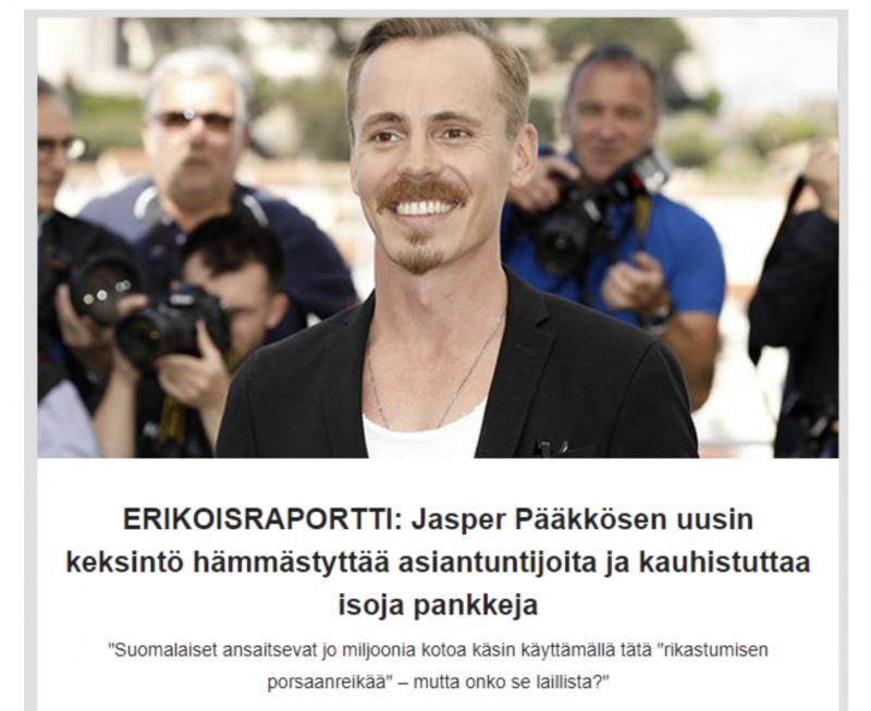 Myös Jasper Pääkkösen nimeä ja kuvaa käytetään nyt huijauksessa, jossa väitetään tarjolla olevan nopea tapa rikastua. Oikeasti lopputuloksena on vain maksettujen rahojen menetys.